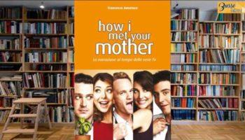 How I met your mother - La narrazione al tempo delle serie TV